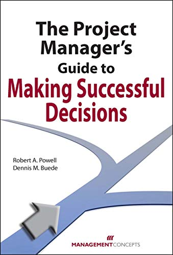 9781567262346: The Project Manager's Guide to Making Successful Decisions