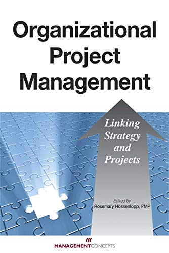 9781567262827: Organizational Project Management: Linking Strategy and Projects