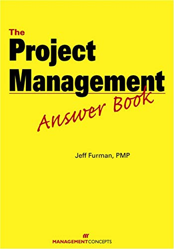 The Project Management Answer Book: Jeff Furman; PMP