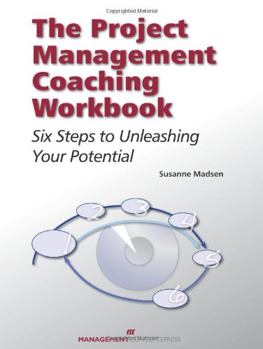 9781567263572: The Project Management Coaching Workbook: Six Steps to Unleashing Your Potential