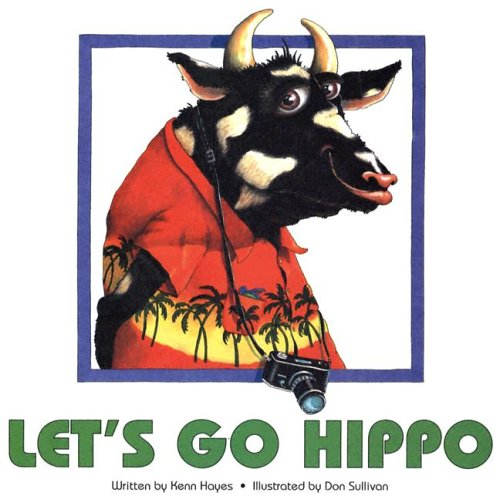 Let's Go Hippo: Kenn Hayes; Illustrator-Don