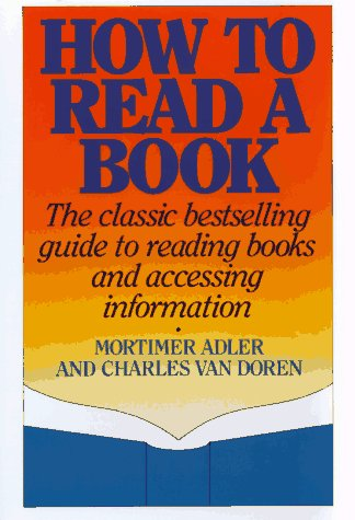 9781567310108: How to Read a Book: The Classic Bestselling Guide to Reading Books and Accessing Information