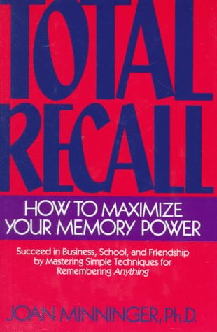 Total Recall: How to Maximize Your Memory: Joan Minninger