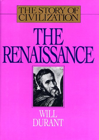 The Renaissance: A History of Civilization in: Durant, Will