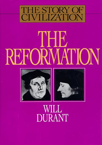 9781567310177: The Story of Civilization: The Reformation : A History of European Civilization from Wyclif to Calvin : 1300-1564