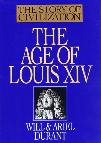 Age of Louis XIV : A History of European Civilization in the Period of Pascal, Moliere, Cromwell,...