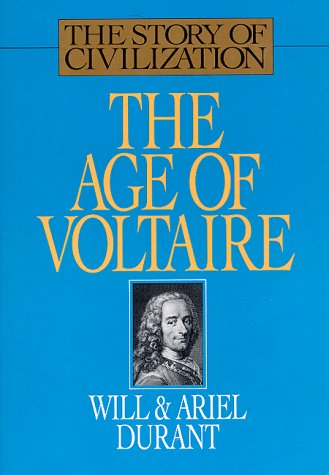 9781567310207: The Age of Voltaire: A History of Civilization in Western Europe from 1715 to 1756, With Special Emphasis on the Conflict Between Religion and Philosophy (The Story of Civilization, Vol. 9)