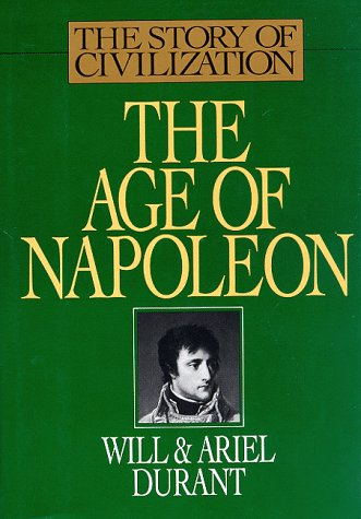 9781567310221: The Age of Napoleon (The Story of Civilization, Vol. 11)