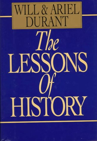 The Lessons of History: Durant, Will; Durant, Ariel
