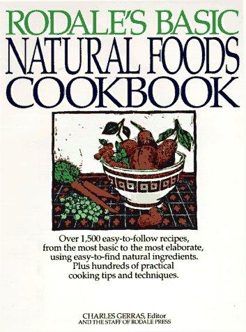 9781567310443: Rodale's Basic Natural Foods Cookbook