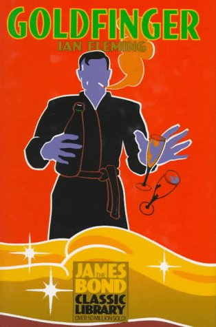Goldfinger (The James Bond Classic Library): Ian Fleming