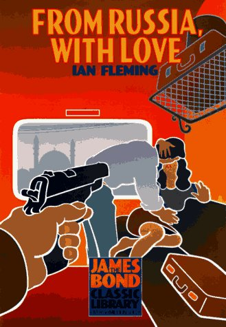 From Russia, With Love (The James Bond Classic Library): Ian Fleming
