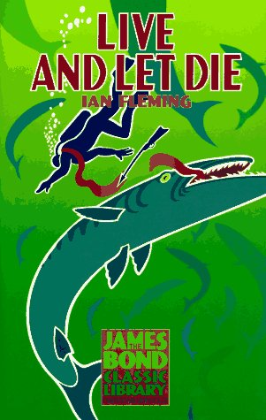 9781567310573: Live and Let Die (The James Bond Classic Library)