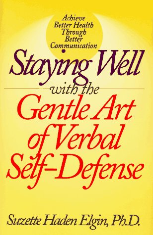 9781567310818: Staying Well With the Gentle Art of Verbal Self-Defense