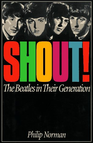 9781567310870: Shout!: The Beatles in Their Generation