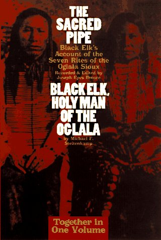 9781567310887: The Sacred Pipe: Black Elk's Account of the Seven Rites of the Oglala Sioux : Black Elk, Holy Man of the Oglala