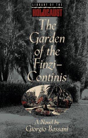 The Garden of the Finzi-Continis: A Novel: Giorgio Bassani, William