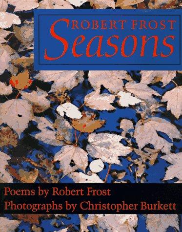 Robert Frost: Seasons : Poems (9781567311037) by Robert Frost; Burkett