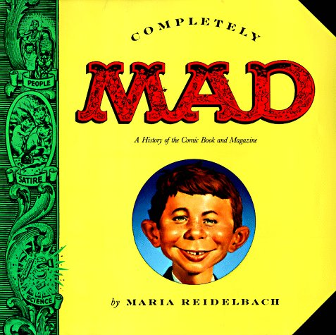 9781567311273: Completely Mad: A History of the Comic Book and Magazine