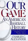 9781567311303: Our Game: An American Baseball History