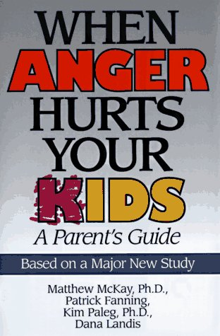 9781567312089: When Anger Hurts Your Kids: A Parent's Guide