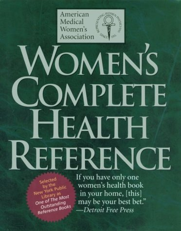Women's Complete Health Reference: American Medical Women's Association