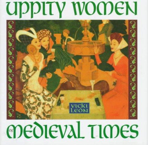 Uppity Women of Medieval Times: Vicki Leon