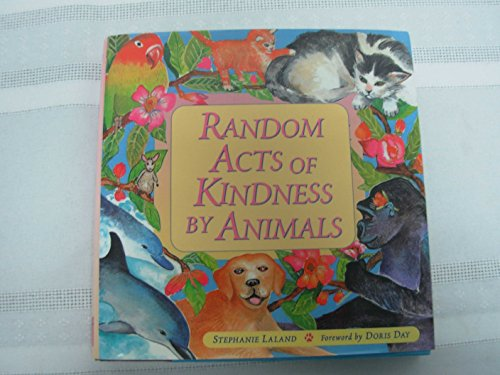 9781567312706: Random Acts of Kindness by Animals