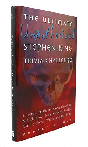 9781567312881: Ultimate Unauthorized Stephen King Trivia Challenge