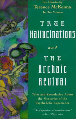 9781567312898: True Hallucinations and the Archaic Revival