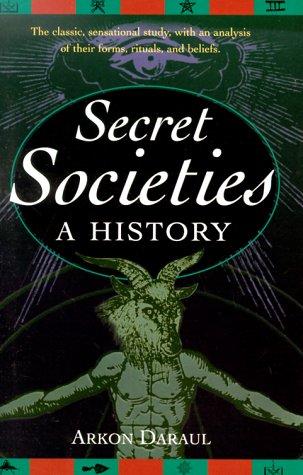 Secret Societies : A History: Arkon Daraul