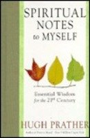 Spiritual Notes to Myself: Essential Wisdom for: Prather, Hugh