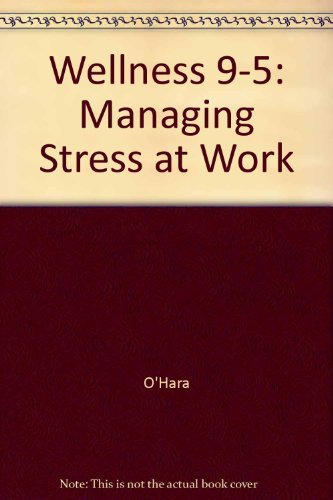 9781567312980: Wellness 9 to 5: Managing Stress at Work