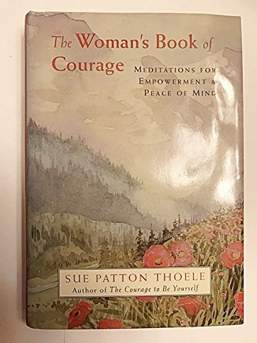 9781567313000: The Woman's Book of Courage: Meditations for Empowerment & Peace of Mind