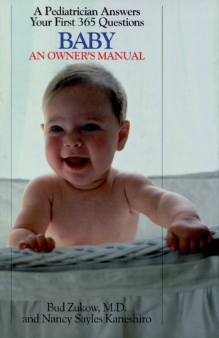 Baby: An Owner's Manual: Zukow, Bud