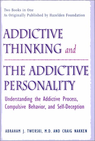 Addictive Thinking & The Addictive Personality: Abraham J Twerski