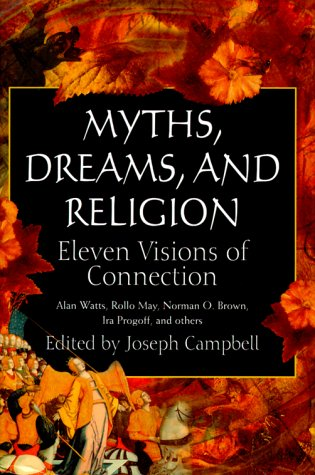 9781567313406: Myths, Dreams, and Religion: Eleven Visions of Connection
