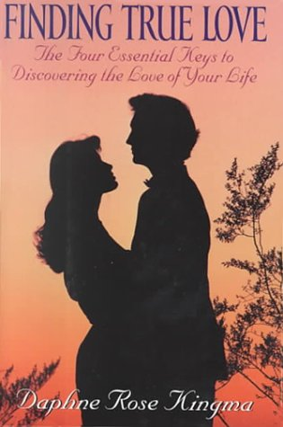 9781567313413: Finding True Love: The Four Essential Keys to Discovering the Love of Your Life
