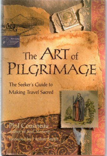 9781567313512: The Art of Pilgrimage: The Seeker's Guide to Making Travel Sacred
