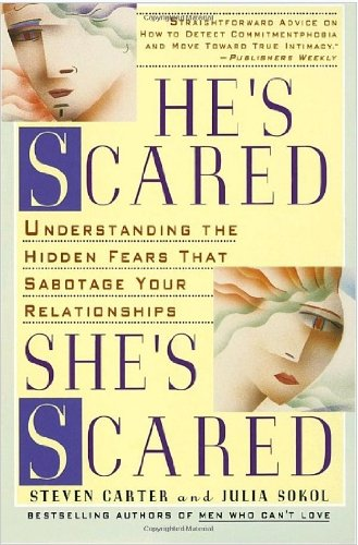 9781567313703: He's Scared, She's Scared: Understanding the Hidden Fears Sabotaging Your Relationships