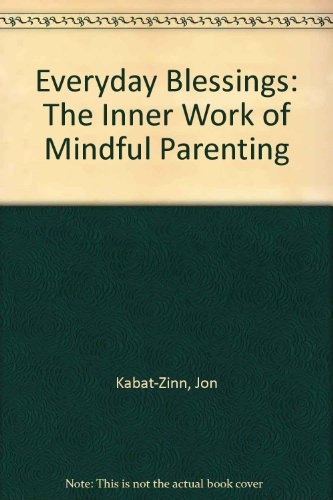 9781567313871: Everyday Blessings: The Inner Work of Mindful Parenting