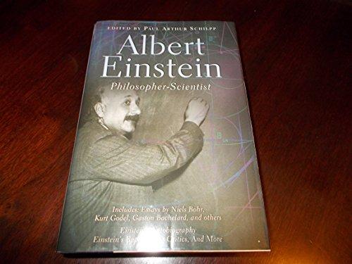 Albert Einstein: Philosopher-Scientist (Living Philosophers Volume 7)