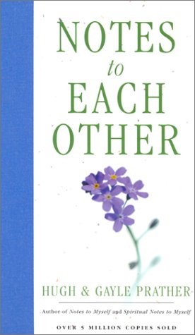 Notes to Each Other: Prather, Hugh, Prather,
