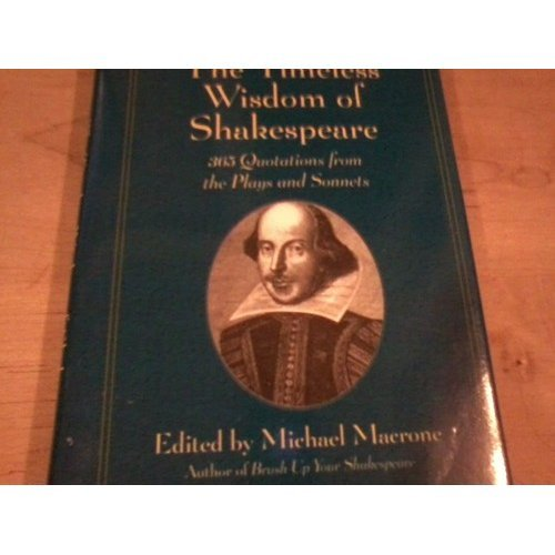 The Timeless Wisdom of Shakespeare: 365 Quotations from the Plays and Sonnets: Michael Macrone