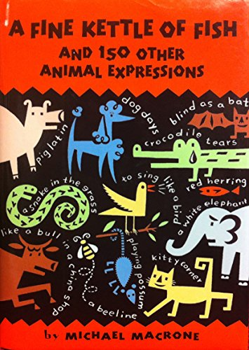 9781567314588: A Fine Kettle of Fish and 150 Other Animal Expressions