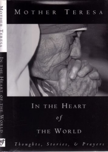 9781567314977: In the Heart of the World: Thoughts, Prayers, and Stories