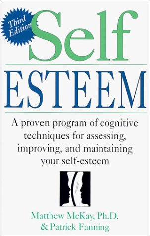 9781567314991: Self Esteem: A Proven Program of Cognitive Techniques for Assessing, Improving, and Maintaining Your Self-Esteem
