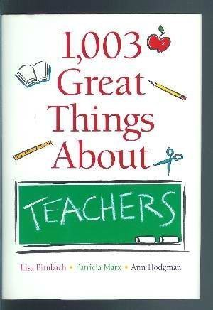 1,003 Great Things About Teachers: Birnbach, Lisa