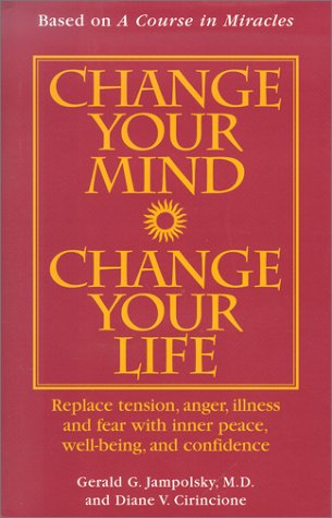 9781567315141: Change Your Mind, Change Your Life: Concepts in Attitudinal Healing