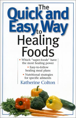 The Quick and Easy Way to Healing: Colton, Katherine; Colton,